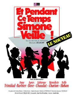 Etpendant ce temps-Simone Veille! Diagora Toulouse Labège